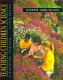Teaching Children Science : A Discovery Approach, Abruscato, Joseph, 0205168078
