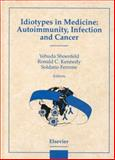 Idiotypes in Medicine : Autoimmunity, Infection and Cancer, , 0444828079