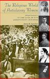 The Religious World of Antislavery Women, Anna M. Speicher, 0815628072