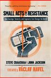 Small Acts of Resistance, Steve Crawshaw and John Jackson, 1402768079