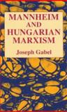 Mannheim and Hungarian Marxism, Gabel, Joseph, 1412808073