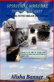Spiritual Warfare During Your Sleep, Alisha Banner, 1466298073
