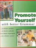 Promote Yourself with Better Grammar : To Better Grades. . .To Better Schools. . .To a Better Impression. . .To a Better Career, Elizabeth M. McFadden, 1882548078