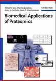 Biomedical Applications of Proteomics, Jean-Charles Sanchez, Garry L. Corthals, Denis F. Hochstrasser, 3527308075