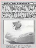 The Complete Guide to Automotive Refinishing, Chudy, Harry T., 0131598074