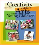 Creativity and the Arts with Young Children, Isbell, Rebecca and Raines, Shirley C., 1111838070