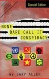 None Dare Call It Conspiracy - Special Edition, Gary Allen, 1939438071