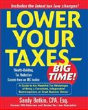 Lower Your Taxes - Big Time! : Wealth-Building, Tax Reduction Secrets from an IRS Insider, Botkin, Sandy, 007140807X