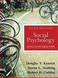 Social Psychology : Goals in Interaction, Kenrick, Douglas T. and Neuberg, Steven L., 0205698077