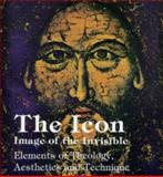 The Icon : Image of the Invisible: Elements of Theology, Aesthetics and Technique, Sendler, Egon, 1879038072