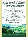 Soil and Water Conservation for Productivity and Environmental Protection, Troeh, Frederick R. and Hobbs, J. Arthur, 0130968072
