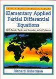 Elementary Applied Partial Differential Equations with Fourier Series and Boundary Value Problems, Haberman, Richard, 013263807X