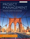 Project Management : Achieving Competitive Advantage, Pinto, Jeffrey K., 0133798070