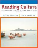 Reading Culture : Contexts for Critical Reading and Writing, George, Diana and Trimbur, John, 0205688071