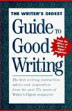 The Writer's Digest Guide to Good Writing, Writer's Digest Staff, 0898798078