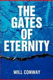 The Gates of Eternity, Will Conway, 1477158073