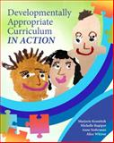 Developmentally Appropriate Curriculum in Action 1st Edition