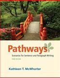 Pathways : Scenarios for Sentence and Paragraph Writing, McWhorter, Kathleen T., 0205058078