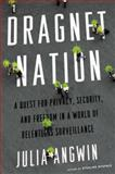 Dragnet Nation, Julia Angwin, 0805098070