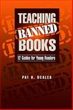 Teaching Banned Books : 12 Guides for Young Readers, Scales, Pat, 0838908071