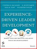 Experience-Driven Leader Development : Models, Tools, Best Practices, and Advice for on-The-Job Development, McCauley, Cynthia D. and Taylor, Sylvester, 1118458079