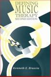 Defining Music Therapy, Bruscia, Kenneth E., 189127807X