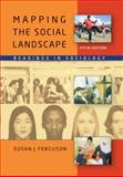 Mapping the Social Landscape : Readings in Sociology, Ferguson, Susan J., 0073528072