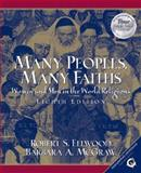 Many Peoples, Many Faiths : Women and Men in the World Religions, Ellwood, Robert S. and McGraw, Barbara A., 0131178075
