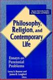Philosophy, Religion, and Contemporary Life : Essays on Perennial Problems, Rouner, Leroy S., 0268038074