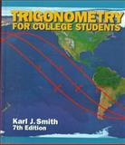 Trigonometry for College Students, Smith, Karl J., 0534348076
