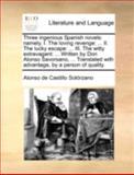 Three Ingenious Spanish Novels, Alonso de Castillo Solórzano, 1140748076