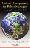 Cultural Competence for Public Managers : Managing Diversity in Today's World, Borrego, Espiridion and Johnson lll, Richard Greggory, 1439828075