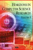 Horizons in Computer Science Research. Volume 3, Clary, Thomas S., 1611228077