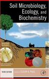 Soil Microbiology, Ecology and Biochemistry, Eldor A. Paul, 0125468075
