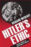 Hitler's Ethic : The Nazi Pursuit of Evolutionary Progress, Weikart, Richard, 0230618073