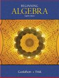 Beginning Algebra, Gustafson, R. David and Frisk, Peter D., 0495118079