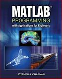 MATLAB Programming with Applications for Engineers, Chapman, Stephen J., 0495668079
