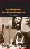 Racial Politics in Post-Revolutionary Cuba, Sawyer, Mark Q., 0521848075