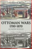 Ottoman Wars : An Empire Besieged, Aksan, Virginia H., 0582308070
