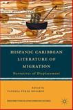 Hispanic Caribbean Literature of Migration : Narratives of Displacement, Rosario, Vanessa Pérez, 1137008075
