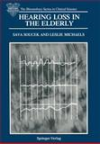 Hearing Loss in the Elderly : Audiometric, Electrophysiological and Histopathological Aspects, Soucek, Sava and Michaels, Leslie, 1447118073
