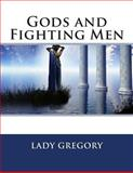 Gods and Fighting Men, Lady Lady Gregory, 1494888076