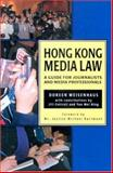 Hong Kong Media Law : A Guide for Journalists and Media Professionals, Weisenhaus, Doreen and Cottrell, Jill, 962209807X