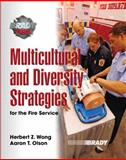 Multicultural and Diversity Strategies for the Fire Service, Wong, Herbert Z. and Olson, Aaron T., 0132388073