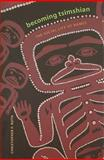 Becoming Tsimshian : The Social Life of Names, Roth, Christopher Fritz and Roth, Christopher F., 029598807X