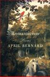 Romanticism, April Bernard, 0393068072