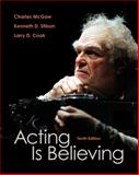Acting Is Believing, McGaw, Charles and Stilson, Kenneth L., 0495898074