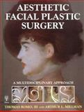Aesthetic Facial Plastic Surgery : A Multidisciplinary Approach, Romo, Thomas, III and Millman, Arthur L., 0865778078