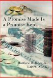 A Promise Made Is a Promise Kept, Matthew D. Jones, 1462028071