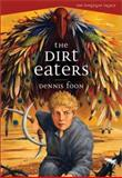 The Dirt Eaters, Dennis Foon, 1550378074